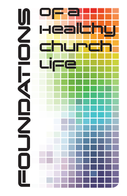 Foundations of Healthy Church Life