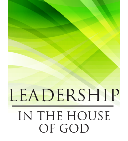 Leadership in the House of God