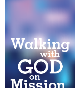 Walking with God on Mission