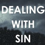 Biblical Prescriptions For Dealing With Sin